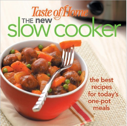 Taste Of Home Magazine New Slow Cooker The The Best Recipes For Today's One Pot Meals