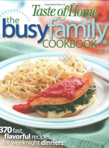 Taste Of Home Books Busy Family Cookbook The
