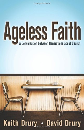 Keith Drury Ageless Faith A Conversation Between Generations About Church