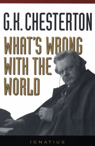G. K. Chesterton What's Wrong With The World