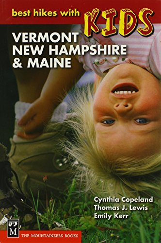 Cynthia Copeland Best Hikes With Kids Vermont New Hampshire & Maine 0003 Edition;