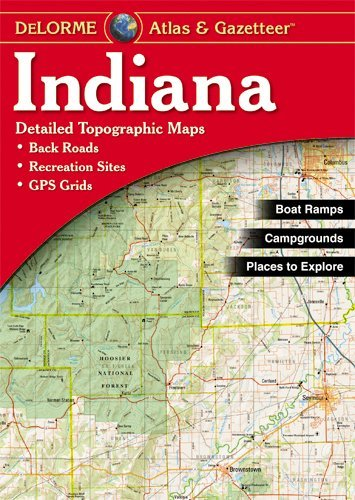 Delorme Mapping Company Indiana Atlas & Gazetteer 0005 Edition;