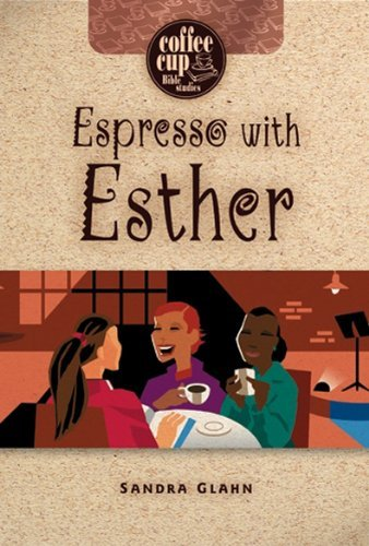 Sandra Glahn Espresso With Esther