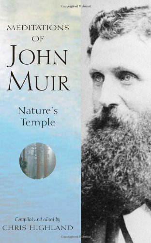 Chris Highland The Meditations Of John Muir Nature's Temple