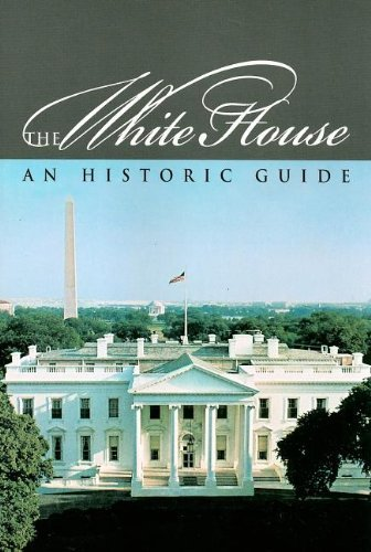 White House Historical Association White House The An Historic Guide 0 Edition;