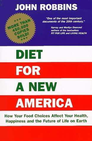 John Robbins Diet For A New America