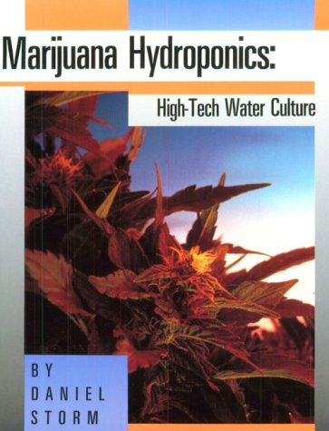 Storm Daniel Marijuana Hydroponics High Tech Water Culture