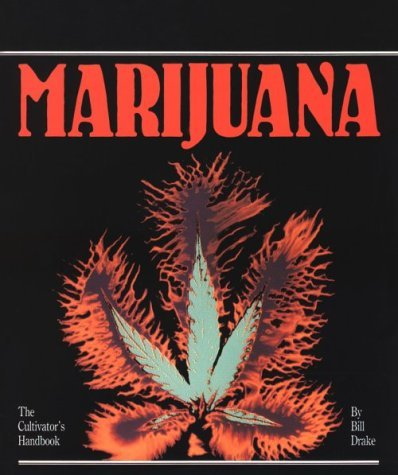 Drake Bill Marijuana The Cultivator's Handbook