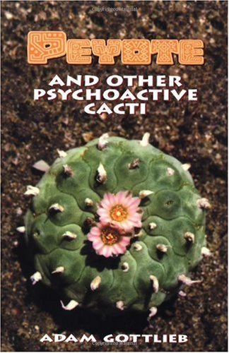 Gottlieb Adam Peyote And Other Psychoactive Cacti
