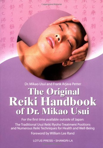 Mikao Usui The Original Reiki Handbook Of Dr. Mikao Usui The Traditional Usui Reiki Ryoho Treatment Positi