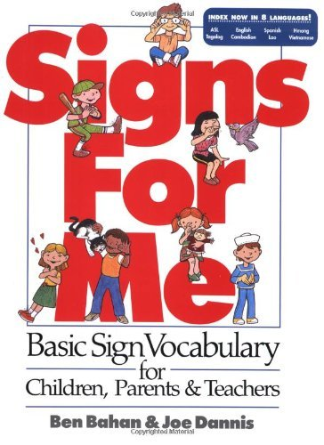 Ben Bahan Signs For Me Basic Sign Vocabulary For Children Parents & Tea