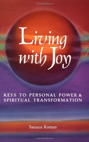 Sanaya Roman Living With Joy Keys To Personal Power & Spiritual Transformation