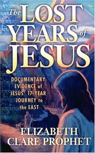Elizabeth Clare Prophet The Lost Years Of Jesus Documentary Evidence Of Jesus' 17 Year Journey To