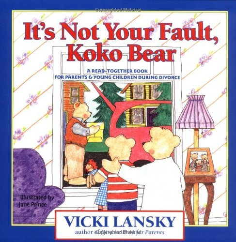 Vicki Lansky It's Not Your Fault Koko Bear A Read Together Book For Parents And Young Childr
