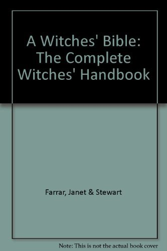 Stewart Farrar The Witches' Bible The Complete Witches' Handbook