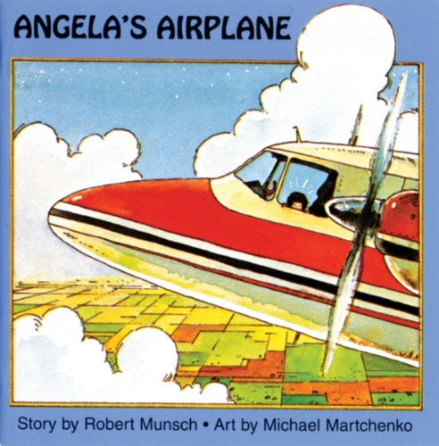Robert Munsch Angela's Airplane