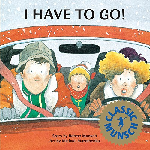 Robert Munsch I Have To Go!