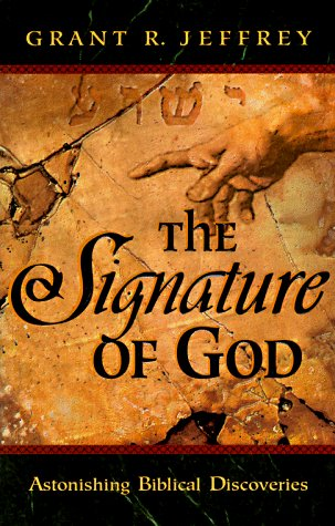 Grant R. Jeffrey The Signature Of God Astonishing Biblical Discove