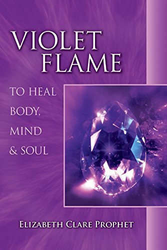 Elizabeth Clare Prophet Violet Flame To Heal Body Mind & Soul