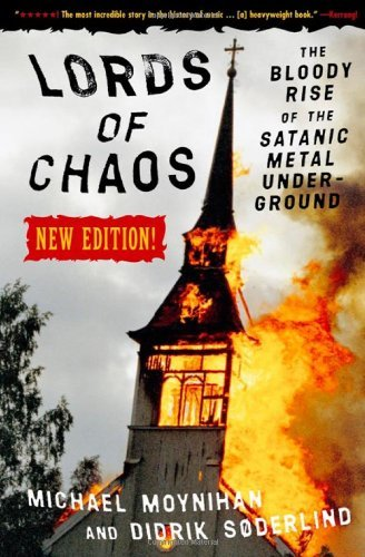 Moynihan Michael & Didrik Soderlind Lords Of Chaos The Bloody Rise Of The Satanic Met