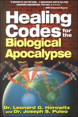 Leonard G. Horowitz Healing Codes For The Biological Apocalypse