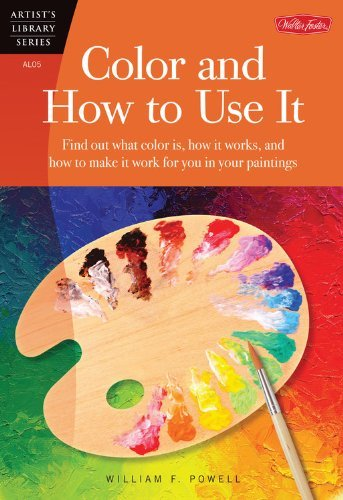 William F. Powell Color And How To Use It Find Out What Color Is How It Works And How To