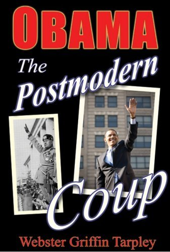 Webster Griffin Tarpley Obama The Postmodern Coup Making Of A Manchurian Candi