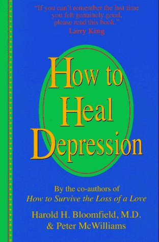Harold H. Bloomfield How To Heal Depression