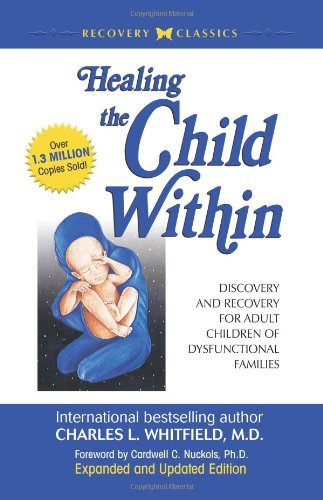 Cardwell Nuckols Ph. D. Healing The Child Within Discovery And Recovery For Adult Children Of Dysf