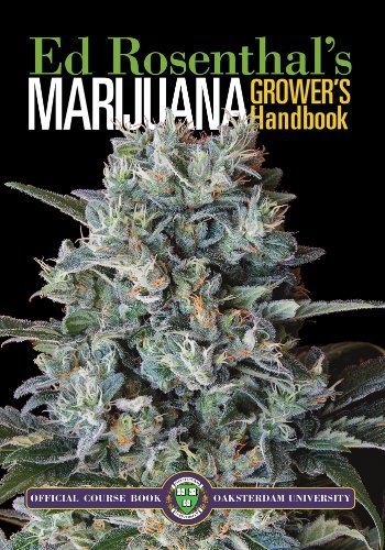 Ed Rosenthal Marijuana Grower's Handbook Ask Ed Edition Your Complete Guide For Medical &