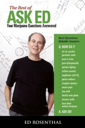 Rosenthal Ed Best Of Ask Ed Your Marijuana Questions Answered