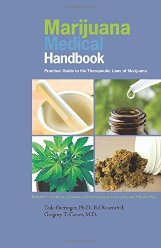 Dale Gieringer Marijuana Medical Handbook Practical Guide To The Therapeutic Uses Of Mariju Revised
