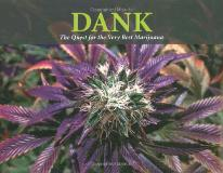 Subcool Dank The Quest For The Very Best Marijuana