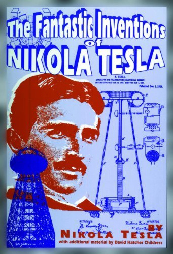 Nikola Tesla The Fantastic Inventions Of Nikola Tesla
