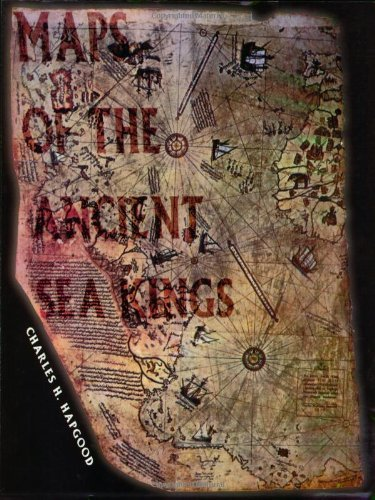 Charles H. Hapgood Maps Of The Ancient Sea Kings Evidence Of Advanced Civilization In The Ice Age Revised