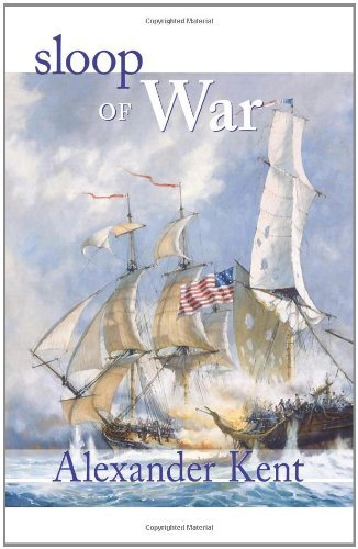 Kent Alexander Sloop Of War The Richard Bolitho Novels
