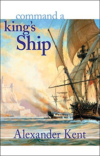 Alexander Kent Command A King's Ship The Richard Bolitho Novels