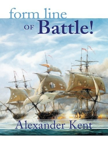Alexander Kent Form Line Of Battle! The Richard Bolitho Novels