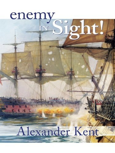 Alexander Kent Enemy In Sight! The Richard Bolitho Novels