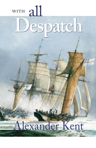 Alexander Kent With All Despatch The Richard Bolitho Novels