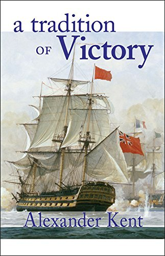Alexander Kent A Tradition Of Victory The Richard Bolitho Novels
