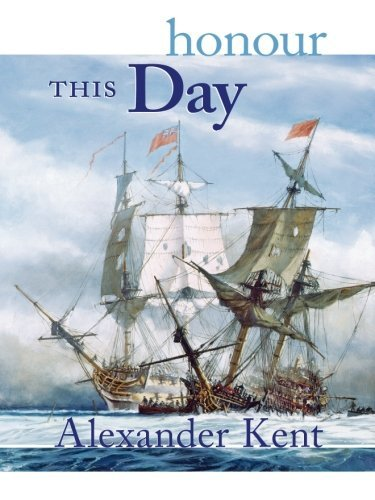 Alexander Kent Honour This Day The Richard Bolitho Novels