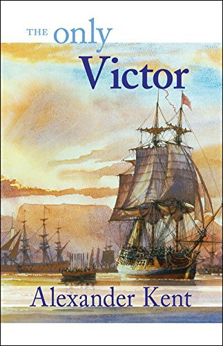 Alexander Kent Only Victor The The Richard Bolitho Novels