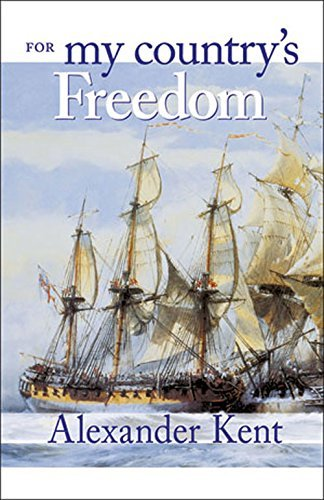 Alexander Kent For My Country's Freedom The Richard Bolitho Novels