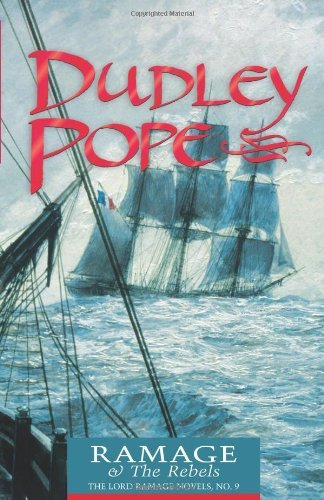 Dudley Pope Ramage & The Rebels The Lord Ramage Novels Reissue