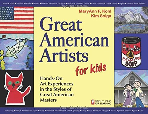 Maryann F. Kohl Great American Artists For Kids Hands On Art Experiences In The Styles Of Great A