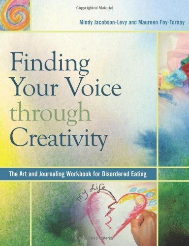 Mindy Jacobson Levy Finding Your Voice Through Creativity The Art & Journaling Workbook For Disordered Eati