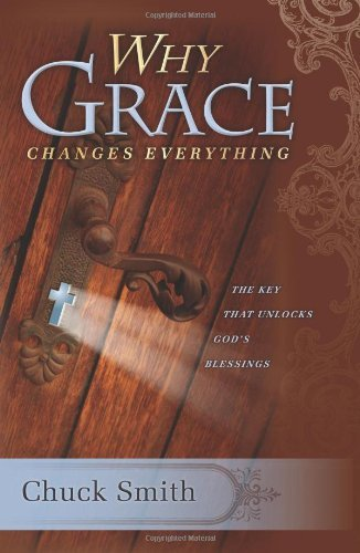 Chuck Smith Why Grace Changes Everything
