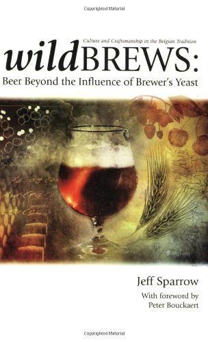 Jeff Sparrow Wild Brews Beer Beyond The Influence Of Brewer's Yeast