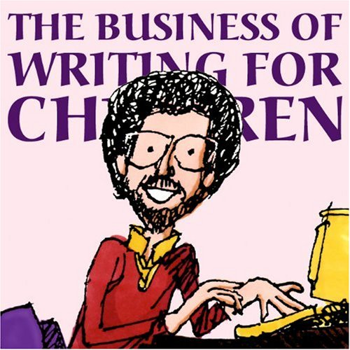 Aaron Shepard The Business Of Writing For Children An Award Winning Author's Tips On Writing Childre